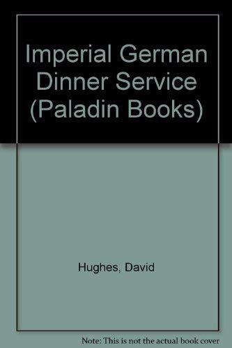 Imperial German Dinner Service By David Hughes