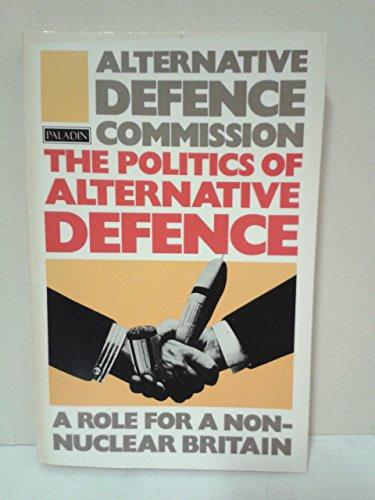 Politics of Alternative Defence By Alternative Defence Commission