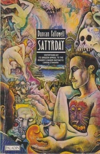 Satyrday By Duncan Fallowell