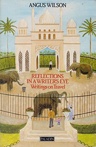 Reflections in a Writer's Eye By Angus Wilson
