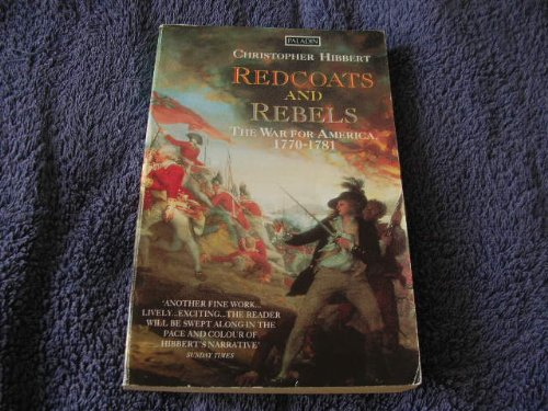Redcoats and Rebels By Christopher Hibbert
