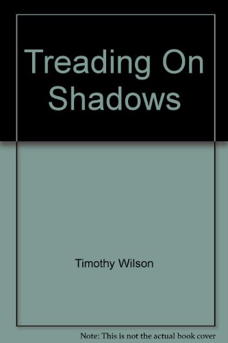 Reading on Shadows By Timothy Wilson