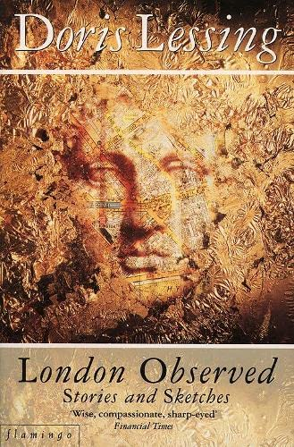 London Observed: Stories and Sketches by Doris Lessing
