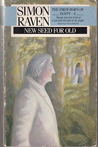 New Seed for Old By Simon Raven