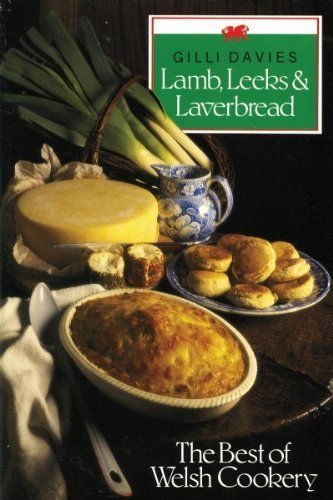Lamb, Leeks and Laverbread By Gilli Davies