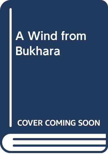 A Wind from Bukhara By M.J. Engh