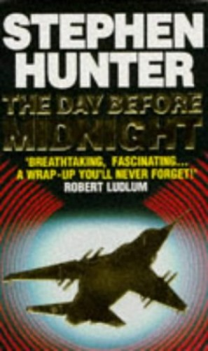 Day Before Midnight By Stephen Hunter