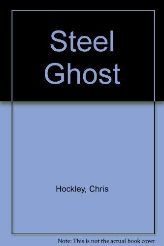 Steel Ghost By Chris Hockley