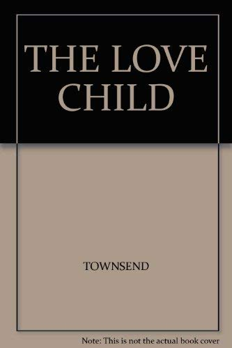 The Love Child By Eileen Townsend