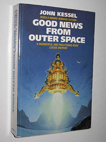 Good News from Outer Space By John Kessel