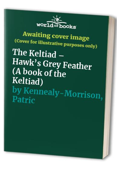 The Hawk's Grey Feather By Patricia Kennealy
