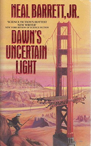 Dawn's Uncertain Light By Neal Barrett