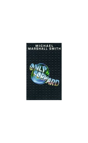 Only Forward By Michael Marshall Smith