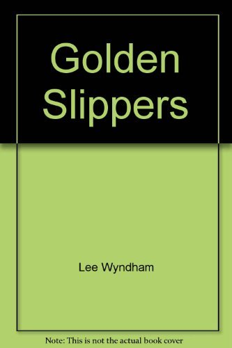 Golden Slippers By Lee Wyndham