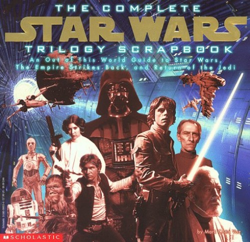 The Complete Star Wars Trilogy Scrapbook By Mark Cotta Vaz