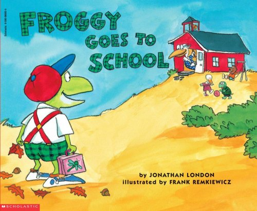 Froggy Goes to School By Jonathan London (Interne en rhumatologie a la Pitie-Salpetriere, Paris.)