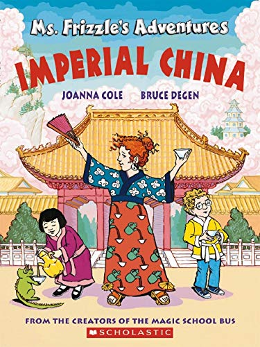 Ms. Frizzle's Adventures: Imperial China By Joanna Cole