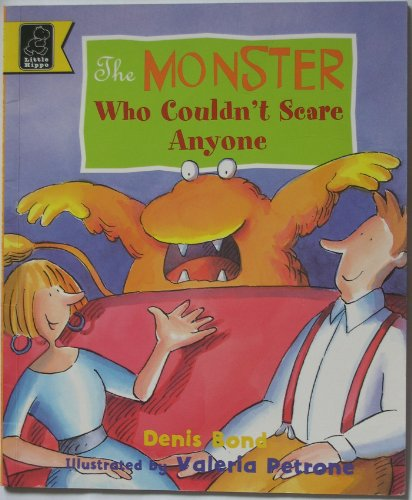The Monster Who Couldn't Scare Anyone By Denis Bond