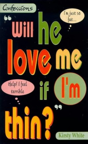 Will He Love Me if I'm Thin? By Kirsty White