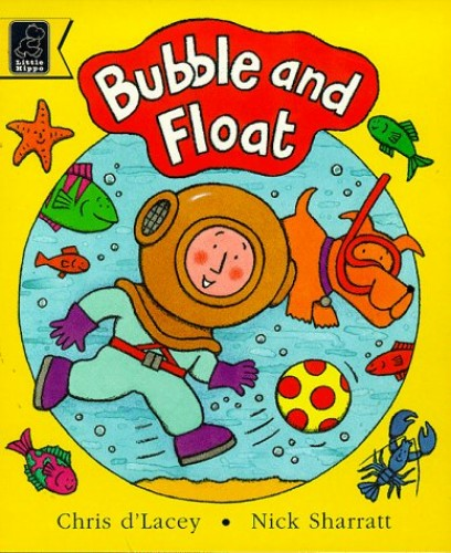 Bubble and Float By Chris D'Lacey
