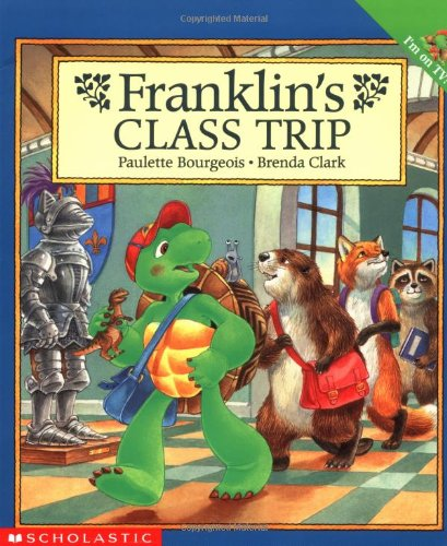 Franklin's Class Trip By Paulette Bourgeois