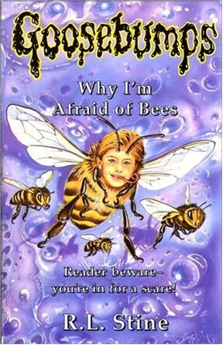 Why I'm Afraid of Bees By R. L. Stine