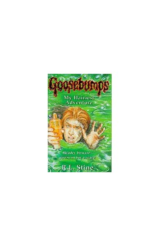 My Hairiest Adventure (Goosebumps) By R. L. Stine