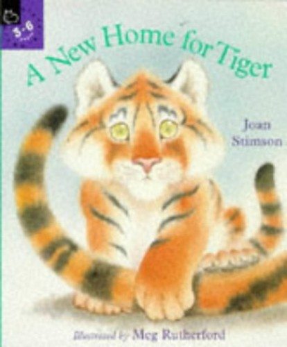 A New Home for Tiger By Joan Stimson