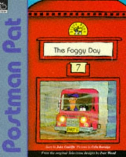 The Foggy Day (Postman Pat Story Books) by John Cunliffe