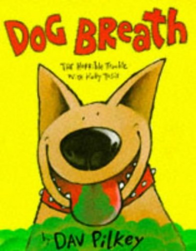 Dog Breath By Dav Pilkey