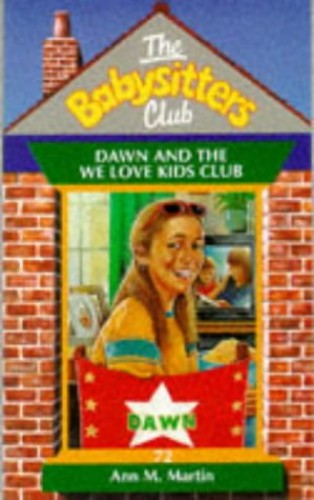 Dawn and the We Love Kids Club By Ann M. Martin