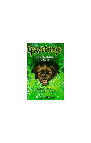 The Barking Ghost (Goosebumps) By R. L. Stine