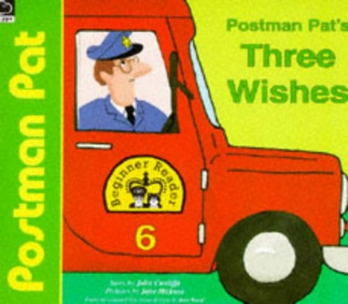 Postman Pat's Three Wishes By John Cunliffe
