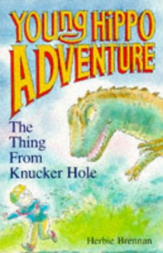 The Thing from Knucker Hole By Herbie Brennan