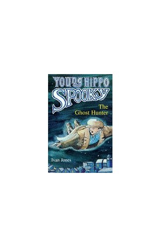 The Ghost Hunter (Young Hippo Spooky S.) By Ivan Jones