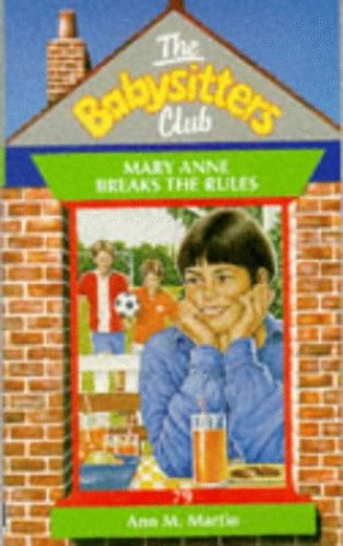 Mary Anne Breaks the Rules By Ann M. Martin