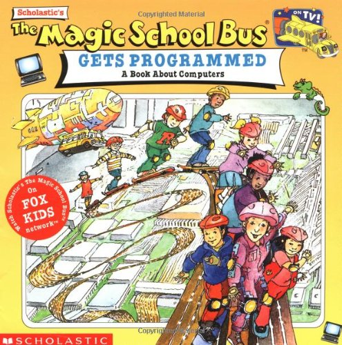 Scholastic's the Magic School Bus Gets Programmed By Nancy White