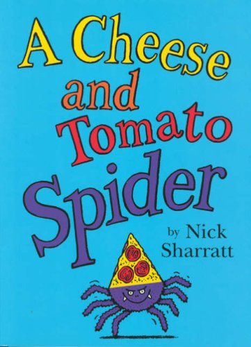 A Cheese and Tomato Spider Novelty Picture Book By Nick Sharratt