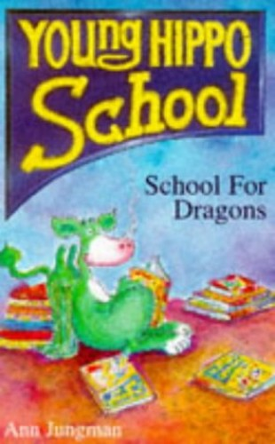 School for Dragons By Ann Jungman