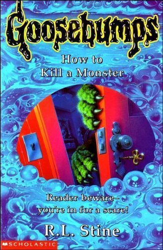 How to Kill a Monster By R. L. Stine