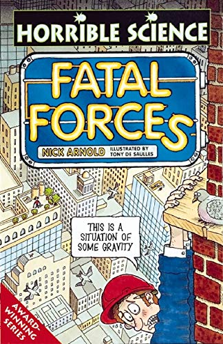 Horrible Science: Fatal Forces By Nick Arnold