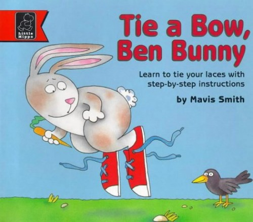 Tie a Bow, Ben Bunny By Mavis Smith