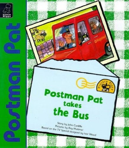 Postman Pat Takes the Bus By John Cunliffe