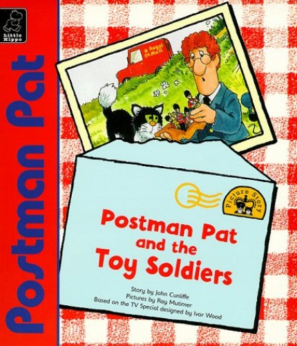 Postman Pat and the Toy Soldiers By John Cunliffe