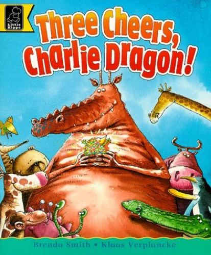 Three Cheers, Charlie Dragon! By Brenda Smith