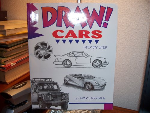 Draw! Cars By Draw! Cars : Step By Step Edition: First