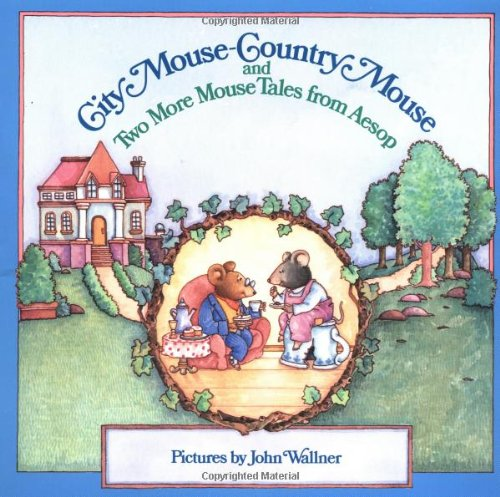 City Mouse-Country Mouse and Two More Mouse Tales from Aesop By Aesop