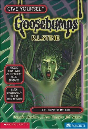 You'RE Plant Food (Give Yourself Goosebumps, 30) By R. L. Stine