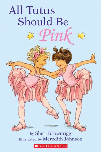 All Tutus Should be Pink By Sheri Brownrigg