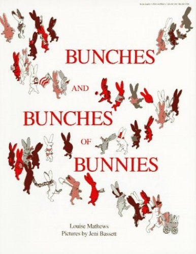 Bunches and Bunches of Bunnies By Louise Mathews